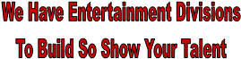 We Have Entertainment Divisions